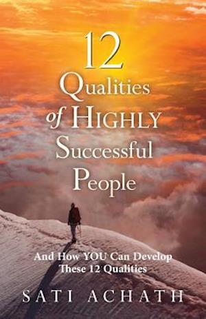 Twelve Qualities of Highly Successful People