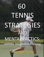 60 Tennis Strategies and Mental Tactics