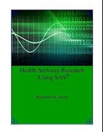 Health Services Research Using SAS