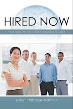 Hired Now: Your Guide to Creating Your Dream Career af Julian Phitzroye Martin II