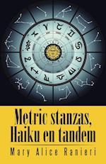 Metric Stanzas, Haiku En Tandem af Mary Alice Ranieri