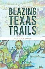 Blazing Texas Trails af Mary Alice Ranieri