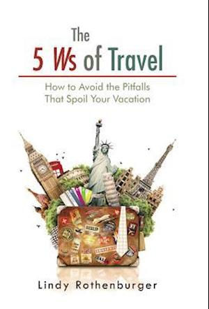 The 5 Ws of Travel