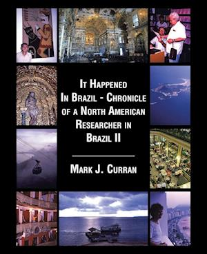 It Happened In Brazil - Chronicle of a North American Researcher in Brazil II