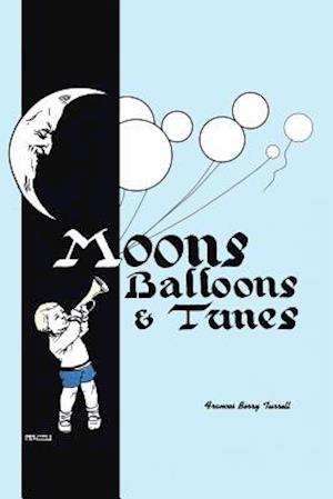 Bog, paperback Moons, Balloons and Tunes af Frances Berry Turrell
