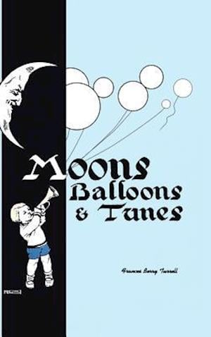 Bog, hardback Moons, Balloons and Tunes af Frances Berry Turrell