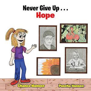 Bog, hæftet Never Give Up . . . Hope af Chance Hansen