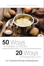 50 Ways to Make a Potato and 20 Ways of Making Corn: 2 in 1 Cook Book Plus Tips on Making Money af Sugar Diamond Princess Queen