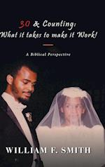 30 & Counting: What it Takes to Make it Work!: A Biblical Perspective