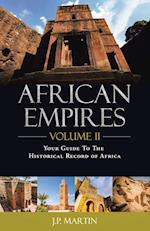African Empires: Volume 2: Your Guide to the Historical Record of Africa af J.P. Martin