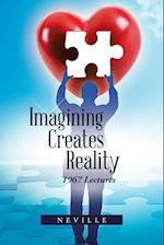 Imagining Creates Reality: 1967 Lectures
