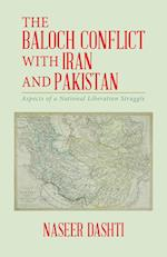 The Baloch Conflict with Iran and Pakistan: Aspects of a National Liberation Struggle