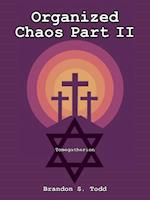 Organized Chaos Part II: Tomegatherion af Brandon S. Todd