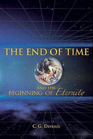 The End of Time and the Beginning of Eternity