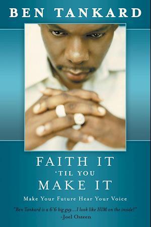 Faith It 'Til You Make It