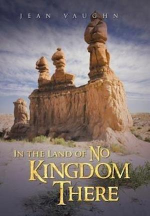 In the Land of No Kingdom There
