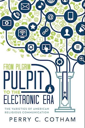 From Pilgrim Pulpit to the Electronic Era