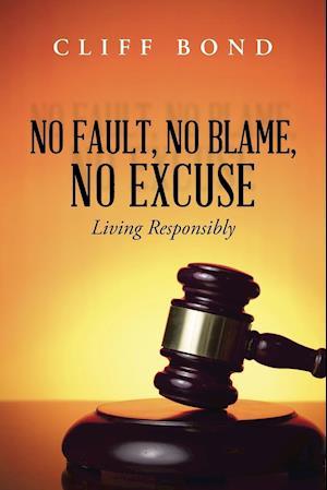 No Fault, No Blame, No Excuse