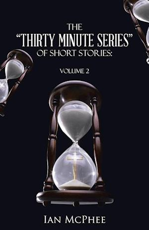 "The ""Thirty Minute Series"" of Short Stories"
