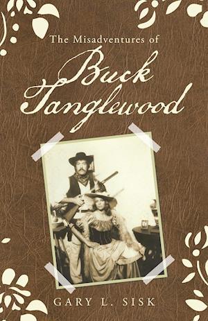 The Misadventures of Buck Tanglewood