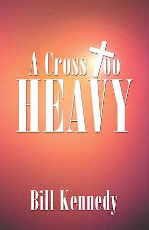 A Cross Too Heavy