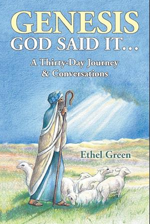 Genesis GOD SAID IT... A THIRTY- DAY JOURNEY & CONVERSATIONS