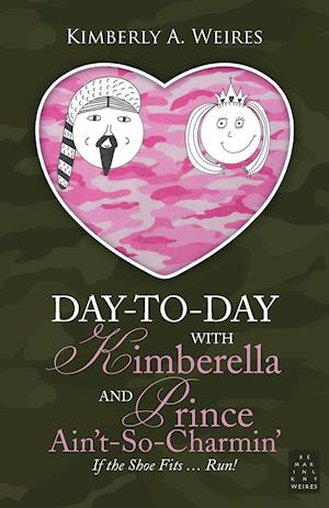 Day-to-Day With Kimberella and Prince Ain't-So-Charmin'