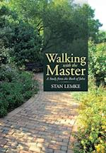 Walking with the Master: A Study from the Book of John af Stan Lemke