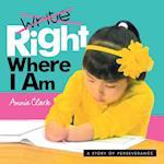 Write/Right Where I Am