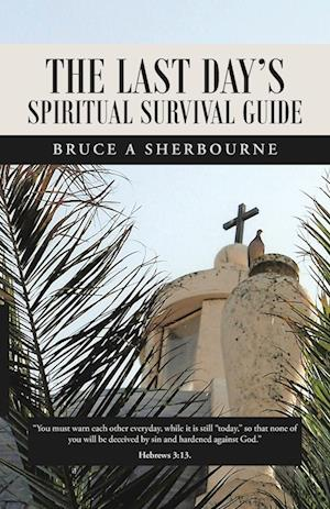 The Last Day's Spiritual Survival Guide
