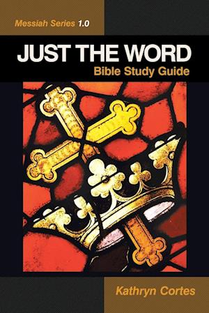 Just the Word-Messiah Series 1.0