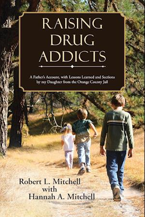 Raising Drug Addicts