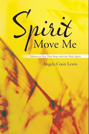 Spirit Move Me
