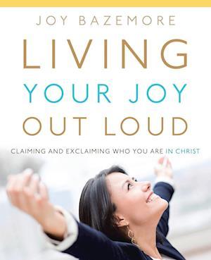 Living Your Joy Out Loud