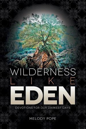 Wilderness Like Eden
