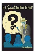 Is a Good Man Hard to Find? af Gordon Duncan