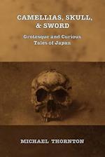 Camellias, Skull, & Sword
