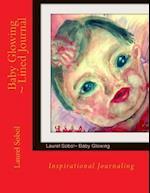 Baby Glowing Lined Journal af Laurel Sobol