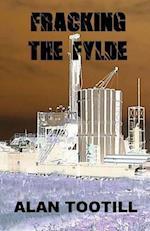 Fracking the Fylde af Alan Tootill