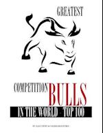 Greatest Competition Bulls in the World Top 100