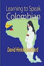 Learning to Speak Colombian