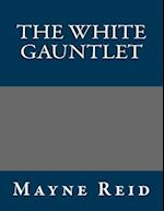 The White Gauntlet af Thomas Mayne Reid