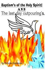 The Baptism's of the Holy Spirit and the Last Day Outpouring's af MR Nicholas Greijdanus
