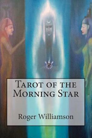 Bog, paperback Tarot of the Morning Star af Roger Williamson