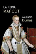La Reina Margot (Tomo I)