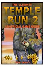 The Ultimate Temple Run 2 Unofficial Players Game Guide af Josh Abbott