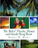 Dr. Bob's Florida, Hawaii and Islands Song Book af Robert W. Blake