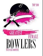 Greatest Female Bowlers to Ever Compete Top 100