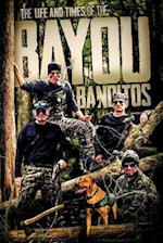 The Life and Times of the Bayou Banditos af R. C. Farrington