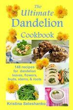 The Ultimate Dandelion Cookbook